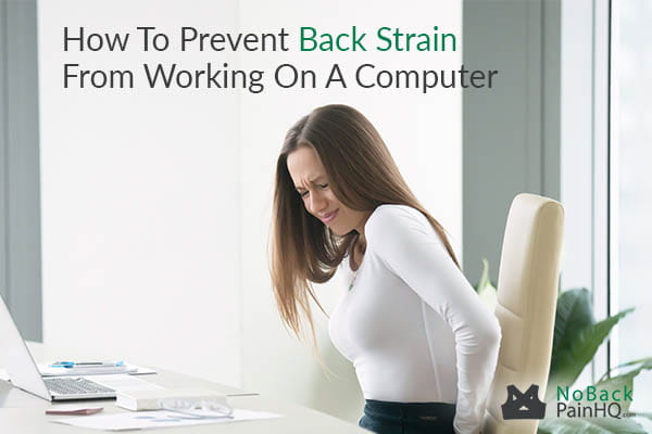 How To Prevent Back Strain From Working On A Computer