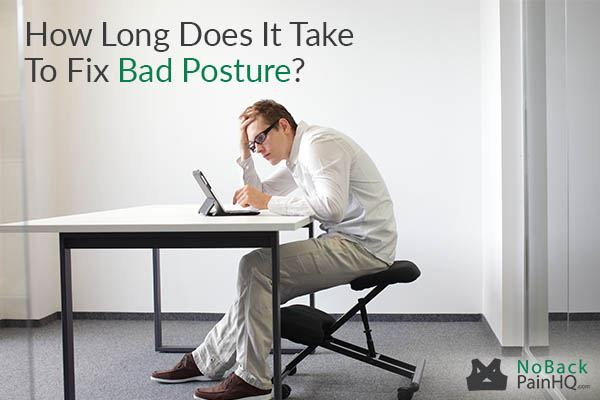 How long does it take to fix bad posture