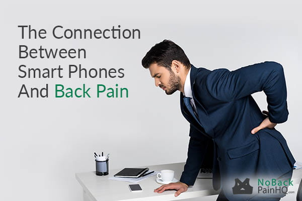The Connection Between Smart Phones And Back Pain