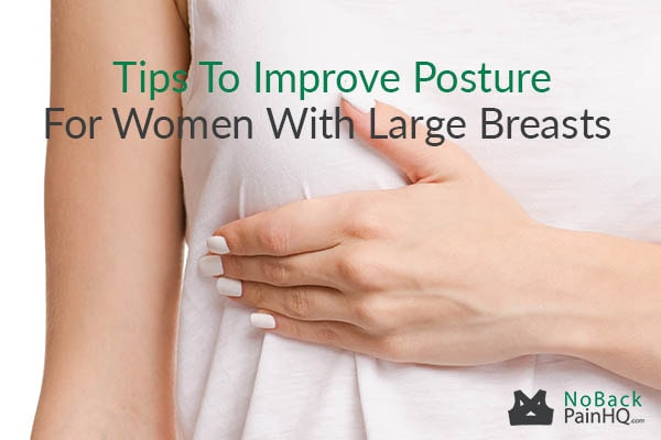 Tips To Improve Posture For Women With Large Breasts