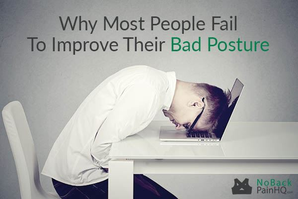 Why most people fail to improve their bad posture