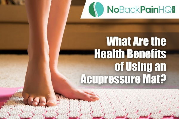 What Are the Health Benefits of Using an Acupressure Mat
